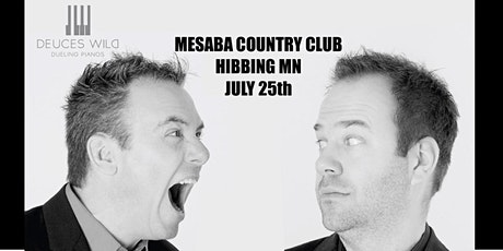 Deuces Wild Dueling Pianos at Mesaba Country Club tickets