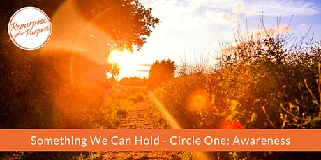 Something We Can Hold - Circle One: Awareness tickets