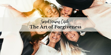 Sacred Women's Circle - The Art Of Forgiveness tickets