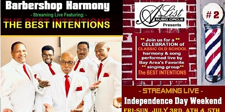 The BEST INTENTIONS - Independence Day Barbershop Harmony streaming show tickets