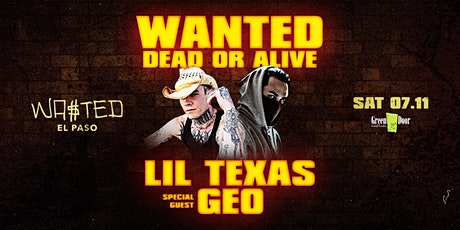 EL PASO: WANTED DEAD or ALIVE w/ Lil Texas & Geo tickets