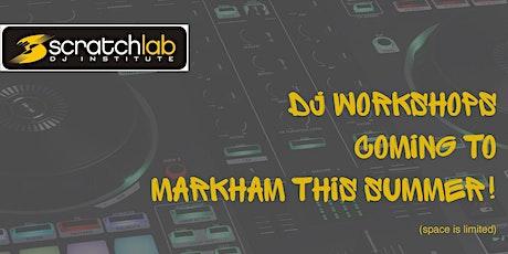 Scratch Lab DJ Institute workshops in Markham this summer tickets
