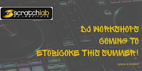 Scratch Lab DJ Institute workshops in Etobicoke this summer tickets