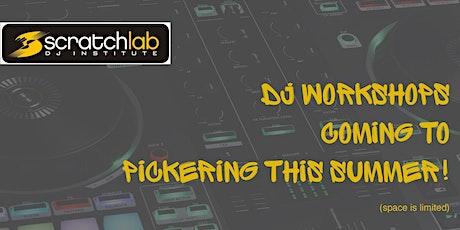Scratch Lab DJ Institute workshops in Pickering this summer tickets