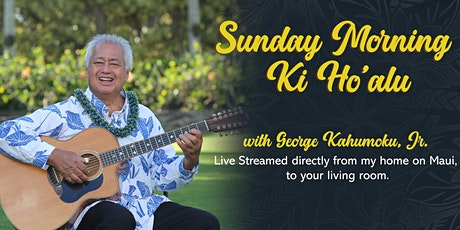 Sunday Morning Ki Ho'aluwith George Kahumoku, Jr. - Live Stream Online tickets