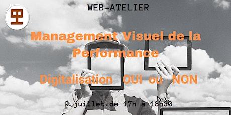 WEB-ATELIER - MANAGEMENT VISUEL DE LA PERFORMANCE - Digitalisation Oui  Non billets