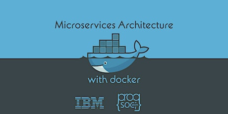 Microservice Architecture with Docker Workshop (with IBM) tickets