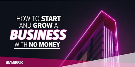 How To Start And Grow A Business With No Money tickets