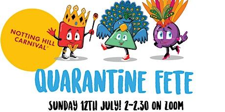 Notting Hill Carnival and Mini Fetterz Quarantine  tickets