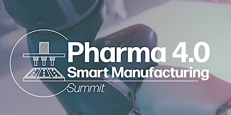 Pharma 4.0 Smart Manufacturing Summit tickets