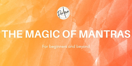 The Magic of Mantras tickets