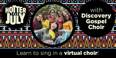 Hotter than July Online: Sing with Discovery Gospel Choir! tickets