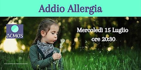 Addio Allergia biglietti