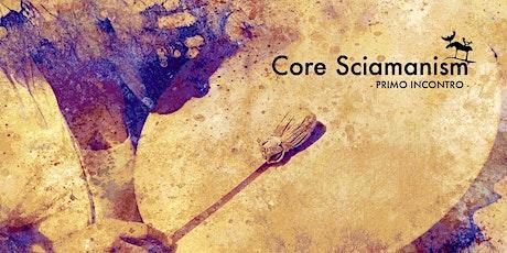 Core Sciamanism biglietti