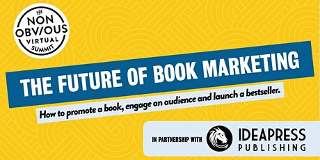 The Non-Obvious Virtual Summit on the Future of Book Marketing tickets