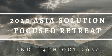 2020 Asia Solution Focused Retreat tickets