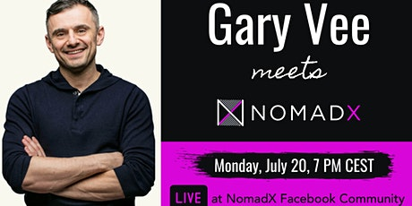 Gary Vee meets NomadX - Exclusive LIVE Stream tickets
