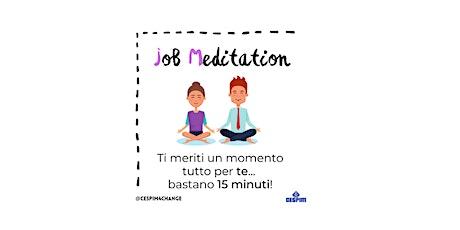 Job Meditation - 15 minuti di meditazione gratuita online biglietti