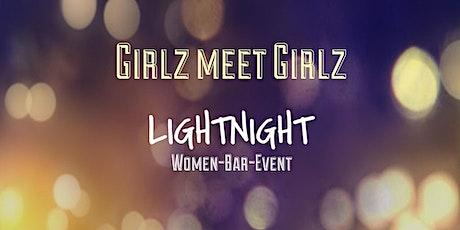Girlz meet Girlz - Lightnight Tickets