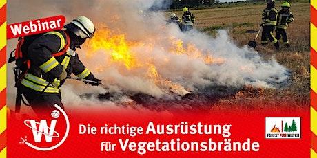 Die richtige Ausrüstung für Vegetationsbrände Tickets