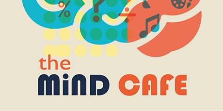 The Mind Cafe online. SUNDAYS 1.00 PM tickets
