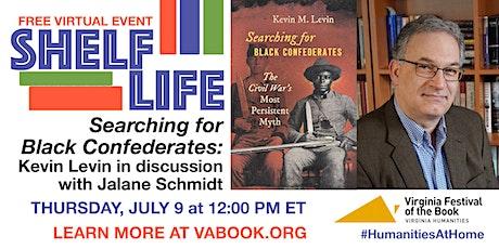 SHELF LIFE: Searching for Black Confederates: Kevin Levin & Jalane Schmidt Tickets