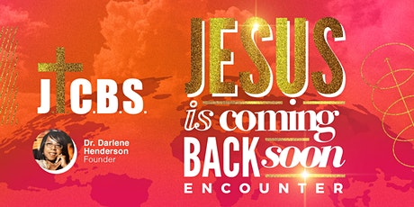 Jesus is Coming Back Soon Encounter tickets