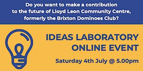 Lloyd Leon Community Centre: Ideas Laboratory Online Event tickets