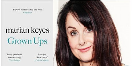 READER MEET WRITER: Author MARIAN KEYES Discusses Her Book GROWN UPS tickets