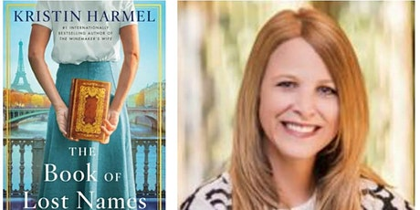 READER MEET WRITER: Author KRISTIN HARMEL Discusses  THE BOOK OF LOST NAMES tickets