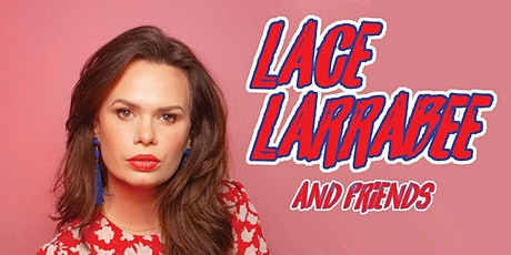 Comedy Night with Lace Larrabee and Friends (Rescheduled Date TBA) tickets