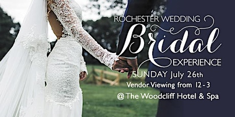 Rochester Wedding Experience at Woodcliff Hotel and Spa - Sunday, July 26th tickets