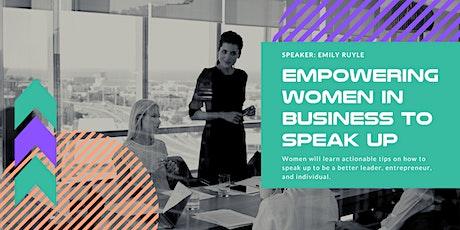Empowering Women in Business To Speak Up tickets