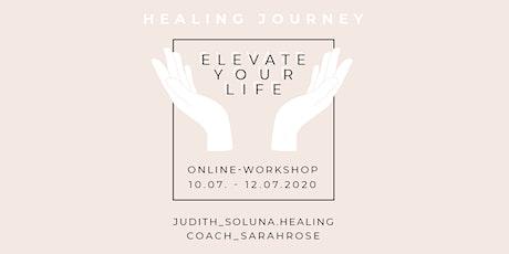 Online Workshop: Healing Journey -  ELEVATE YOUR LIFE Tickets