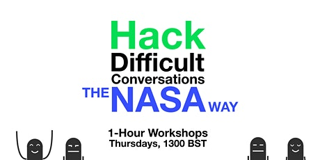 Hack Difficult Conversations the NASA Way | 1-hour Workshop tickets