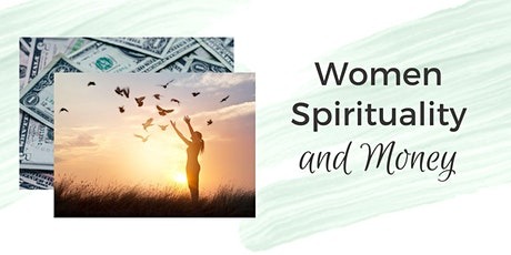 Women, Spirituality and Money: Finding Your Flow in Challenging Times tickets