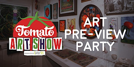 Tomato Art Show Pre-View Party Presented by Center 615 tickets