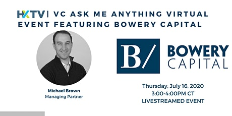 HXTV| VC Ask Me Anything Virtual Event featuring Bowery Capital Tickets