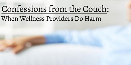 Confessions from the Couch: When Well-Intended Providers Do Harm tickets