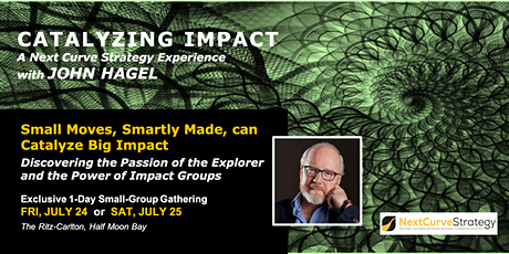 Discover the Passion of the Explorer and Scaling Impact with John Hagel tickets