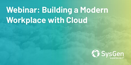 Building a Modern Workplace with Cloud tickets