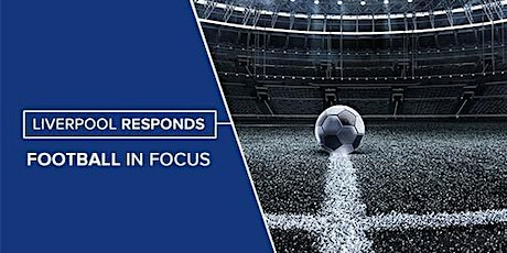 POSTPONED - Liverpool Responds: Football in Focus tickets