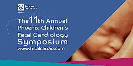 The 11th Annual Phoenix Children's Fetal Cardiology Symposium(Nov 5-8,2020) tickets