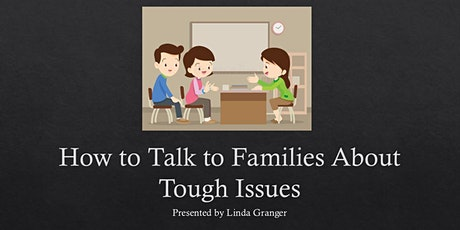 How to Talk to Families About Tough Issues tickets