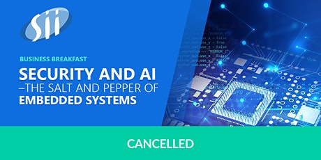 Cancelled | Business breakfast: Security and AI in Embedded systems tickets