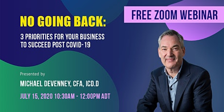 No Going Back: 3 Priorities For Your Business To Succeed Post COVID-19 tickets