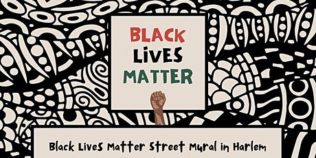 Black Lives Matter Street Mural in Harlem - VOLUNTEER REGISTRATION tickets