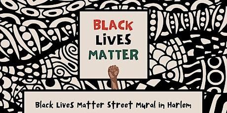 Black Lives Matter Street Mural in Harlem tickets