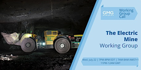 GMG The Electric Mine Working Group | Virtual Meeting tickets