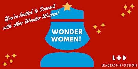L+D's Wonder Women!  Reunion tickets